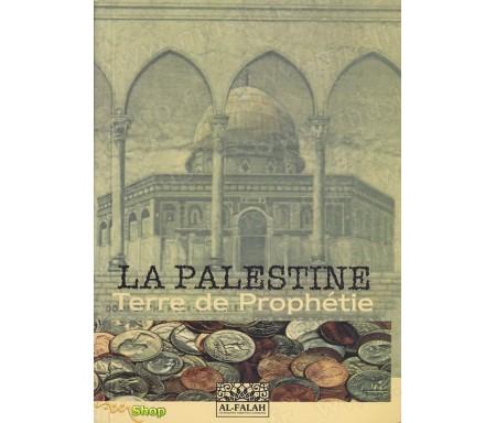 La Palestine - Terre de Prophétie