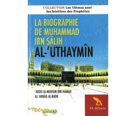 La biographie de Muhammad Ibn Sâlih Al- 'UthaymÎn