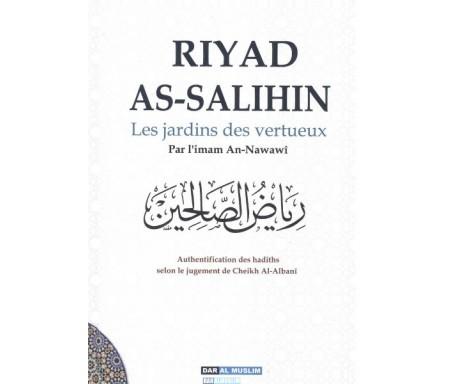 Riyad As-Salihin - Les Jardins des vertueux (Authentification des Hadiths par Cheikh Al-Albani)