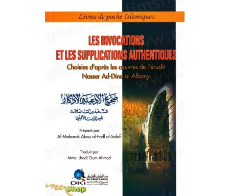 Les Invocations et Supplications authentiques
