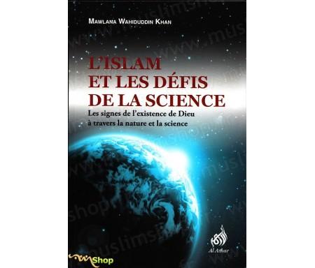 L'Islam et les Défis de la Science - Les signes de l'existence de Dieu à travers la Nature et la Science