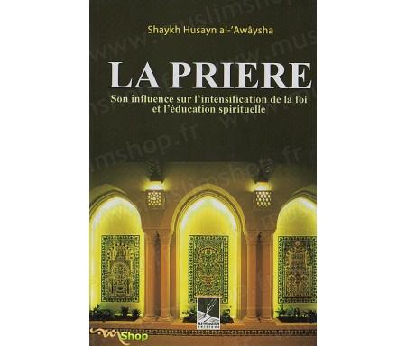 La Prière, Son Influence sur l'Intensification de la Foi et l'Education Spirituelle