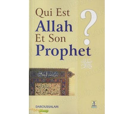 Qui est Allah et Son Prophète ?