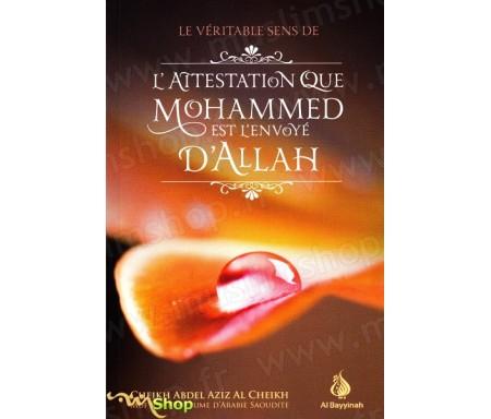 Le véritable sens de l'attestation que Mohammed est l'envoyé d'Allah