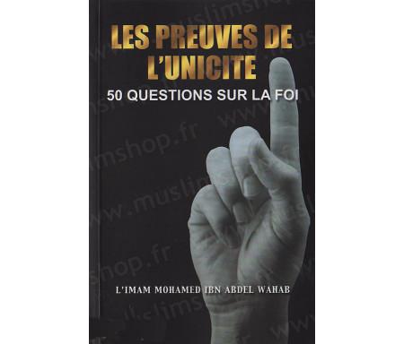Les Preuves de l'Unicité - 50 Questions sur la Foi