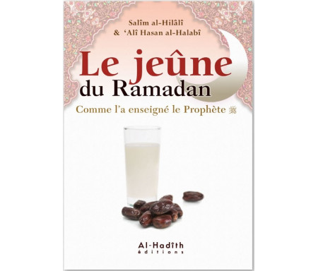 Le Jeûne du Ramadan, Comme l'a enseigné le Prophète - Nouvelle édition revue et corrigée