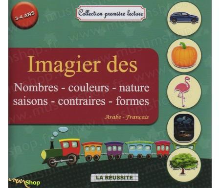 Imagier des Nombres, Couleurs, Nature, Saisons, Contraires et Formes (Arabe-Français)