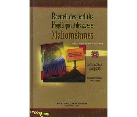 Recueil des Hadiths Prophétiques et des sagesses Mahométanes
