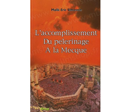 L'Accomplissement du Pélerinage à la Mecque