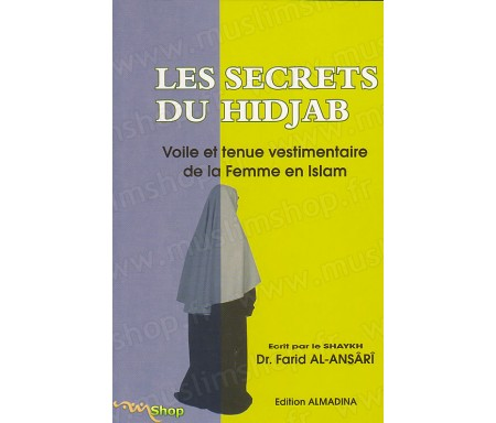 Les secrets du Hijab, voile et tenue vestimentaire de la femme en Islam