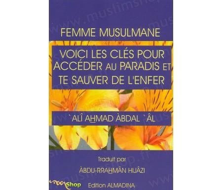 Femme Musulmane - Voici les Clés pour Accéder au Paradis et te Sauver de l'Enfer