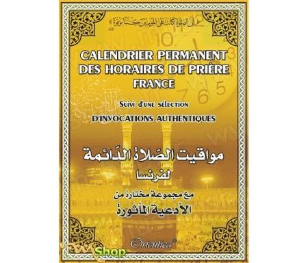 Calendrier permanent des horaires de prière (valable pour toutes les années) - Suivi d'une sélection d'Invocations authentiques