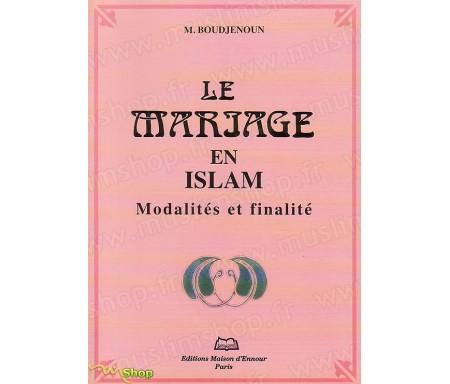 Le Mariage en Islam, modalités et finalité