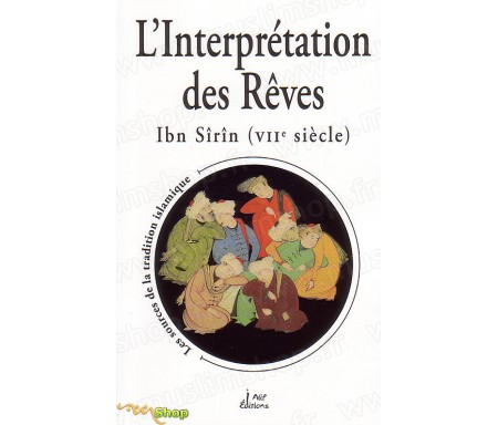 L'Interprétation des Rêves, les sources de la tradition Islamique