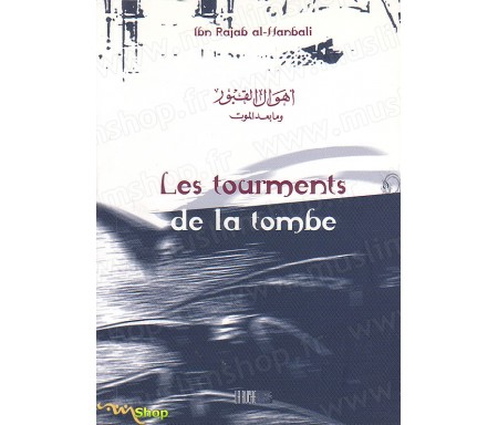 Les Tourments de la Tombe - Précis d' IBN RAJAB AL-HANBALI - Collection de la Tradition Musulmane Tome 5