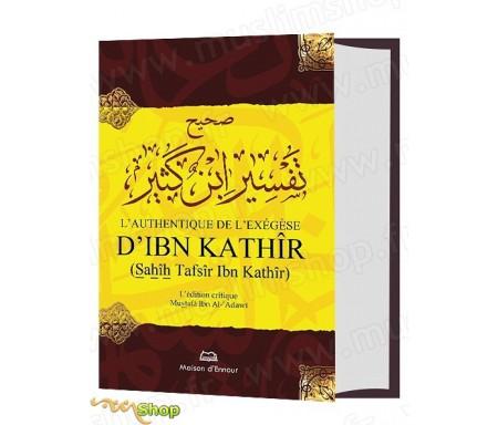 L'Authentique de l'Exégèse d'Ibn Kathîr (Sahîh Tafsir Ibn Kathîr)