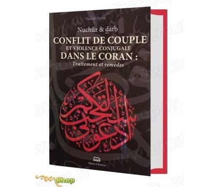 Nuchuz et Darb - Conflit de Couple et violence conjugale dans le Coran : Traitement et remèdes