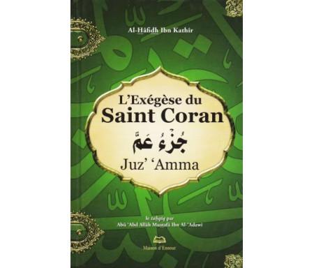 L'Exégèse Tafsir Ibn Kathir du Saint Coran - Juz' 'Amma