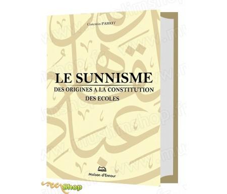 Le Sunnisme - Des origines à la constitution des Ecoles