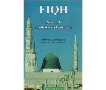 Fiqh niveau 1 - Initiation à la prière