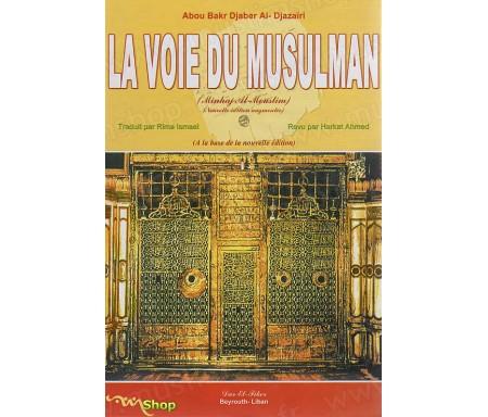 La Voie du Musulman - Nouvelle édition augmentée