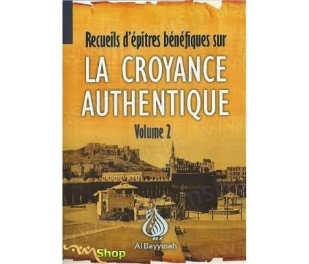 Recueil d'épîtres bénéfiques sur la croyance authentique - Volume 2