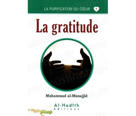 La gratitude (Collection La Purification du Coeur - Tome 7)