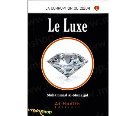 Le Luxe (Collection La Corruption du Coeur - Tome 1)