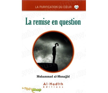 La Remise en question (Collection La Purification du Coeur - Tome 10)