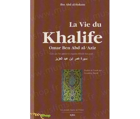 La Vie du Calife Omar Ben Abdel-'Aziz - Celui que l'on appelait le Cinquième Calife Bien-guidée