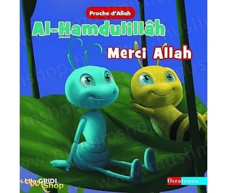 Al-Hamdulillâh, Merci Allah