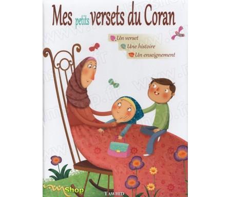 Mes Petits Versets du Coran - Un verset, une histoire, un enseignement