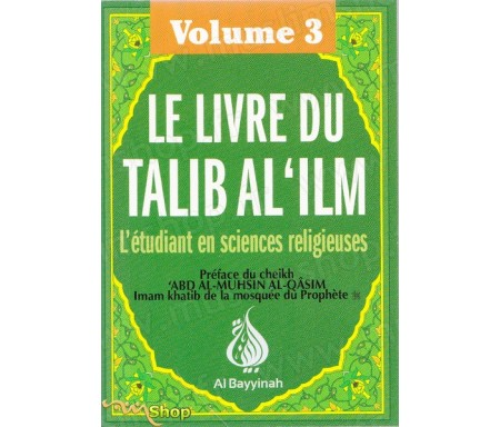 Le livre du Talib al'ilm - L'étudiant en sciences religieuses - Vol. 3
