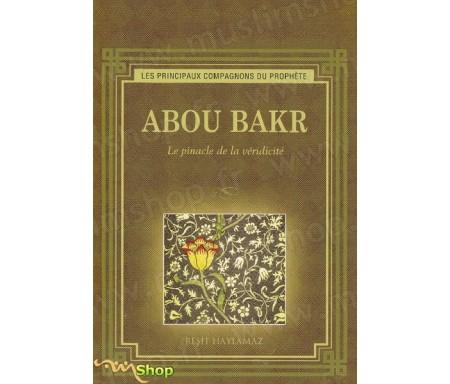 Abou Bakr - Le Pinacle de la véridicité