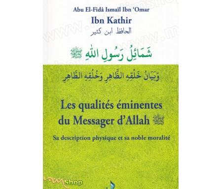 Les qualités éminentes du Messager d'Allah (SWS): Sa description physique et sa noble moralité