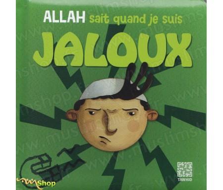 Allah sait quand je suis Jaloux