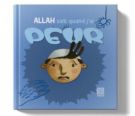 Allah sait quand j'ai peur