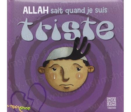 Allah sait quand je suis triste