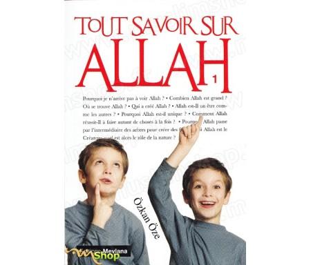 Tout savoir sur Allah Vol.1