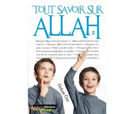 Tout savoir sur Allah Vol.2