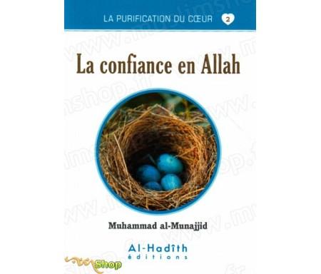 La confiance en Allah - (Collection La Purification du Coeur - Tome 2)