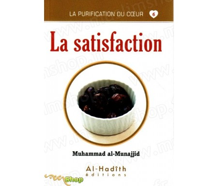 La Satisfaction (Collection La Purification du Coeur - Tome 6)