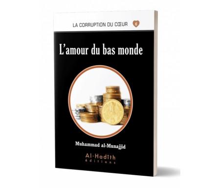L'Amour du bas-monde (Collection La Corruption du Coeur - Tome 6)