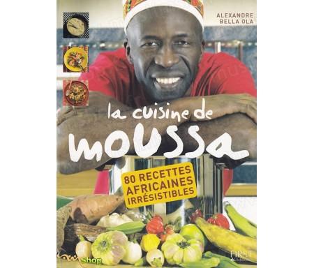 La Cuisine de Moussa - 80 Recettes africaines irrésistibles