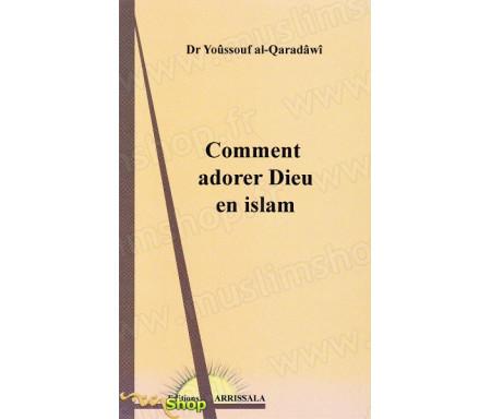 Comment adorer Dieu en islam