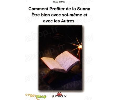 Comment profiter de la Sunna - Etre bien avec soi-même et avec les autres