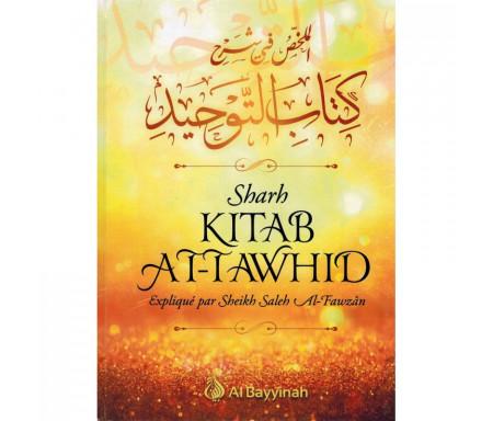 Sharh Kitab At-Tawhid - Résumé de l'explication du livre du Monothéisme