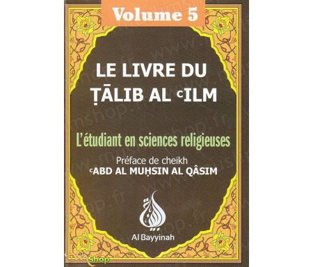Le livre du Talib al'ilm - L'étudiant en sciences religieuses - Vol. 5
