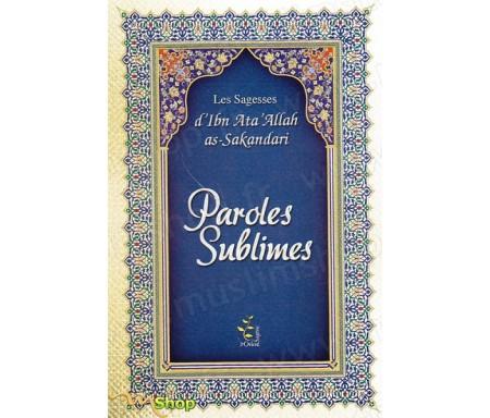 Paroles sublimes - Les sagesse d'ibn 'Ata Allah as-Sakandari