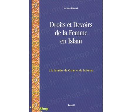 Droits et Devoirs de la femme en Islam, à la lumière du Coran et de la Sunna
